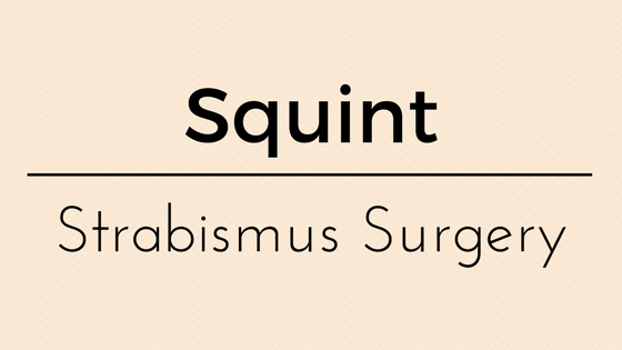 All about squint Strabismus Surgery