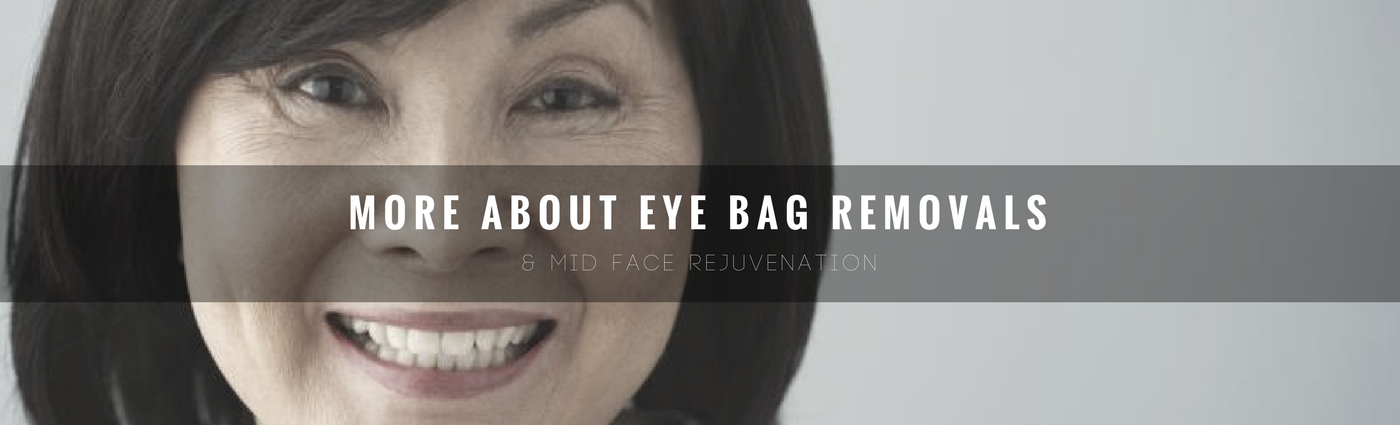 Learn all about eye bag removals and mid face rejuvenation by Dr Vanessa Neoh