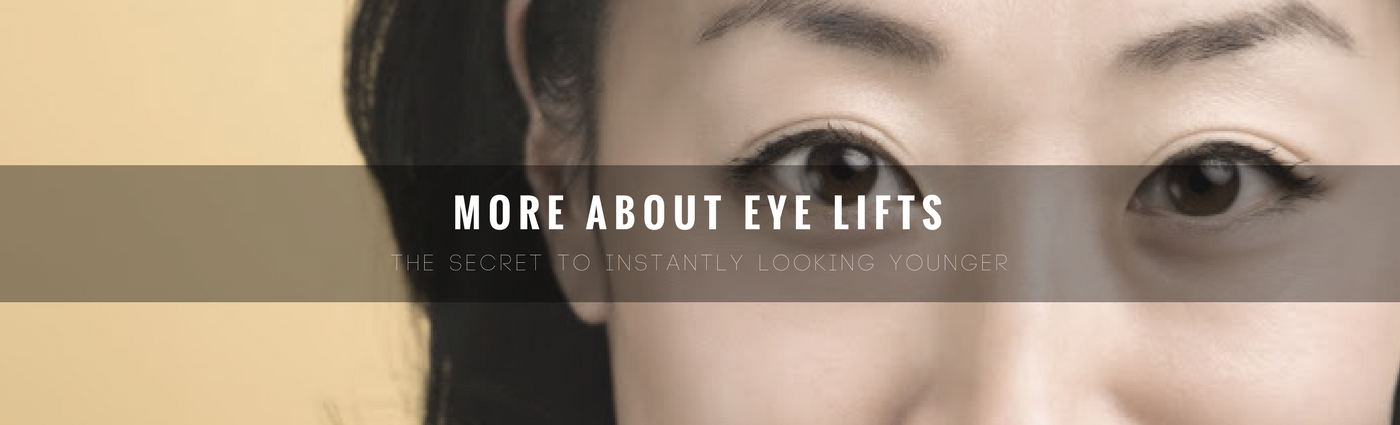 More about eye lifts, the secret to instantly looking younger