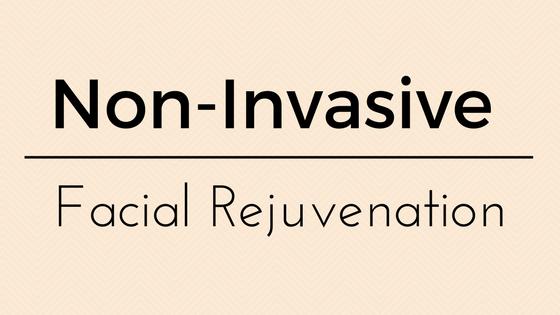 Non-Invasive Facial Rejuvenation