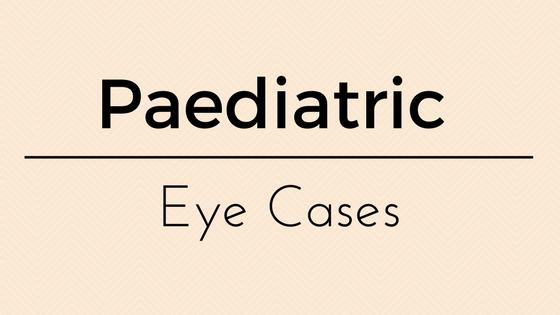 Pediatric Eye Cases