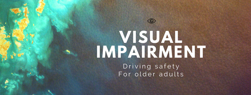 Visual impairment - driving safety for older adults